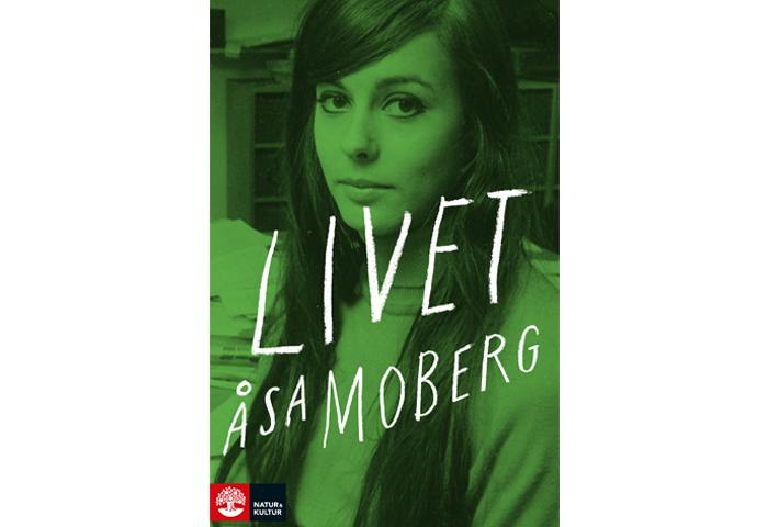 Livet av Åsa Moberg