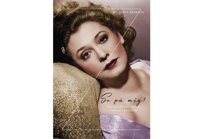 Se på mig! En biografi över Zarah Leander
