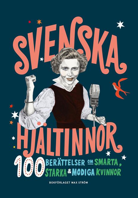 Svenska hjältinnor av Colette van Luik och Anna Nordlund